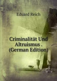 Книга под заказ: «Criminalität Und Altruismus . (German Edition)»