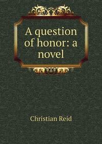 Книга под заказ: «A question of honor: a novel»