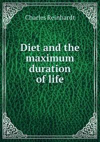 Книга под заказ: «Diet and the maximum duration of life»