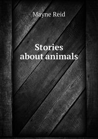 Книга под заказ: «Stories about animals»