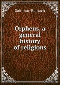 Книга под заказ: «Orpheus, a general history of religions»