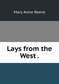 Книга под заказ: «Lays from the West .»