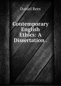 Книга под заказ: «Contemporary English Ethics: A Dissertation .»