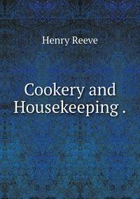 Книга под заказ: «Cookery and Housekeeping .»