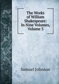 Книга под заказ: «The Works of William Shakespeare: In Nine Volumes, Volume 3»