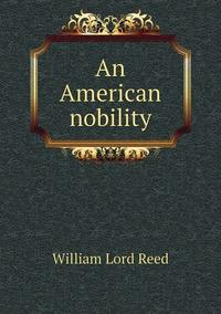 Книга под заказ: «An American nobility»