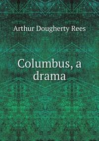 Книга под заказ: «Columbus, a drama»