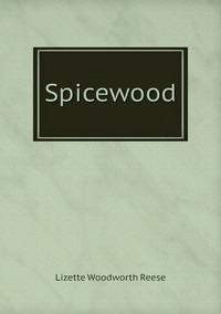 Книга под заказ: «Spicewood»