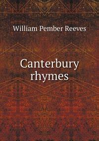 Canterbury rhymes, William Pember Reeves обложка-превью