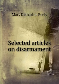 Книга под заказ: «Selected articles on disarmament»