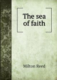 Книга под заказ: «The sea of faith»