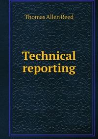 Technical reporting, Thomas Allen Reed обложка-превью