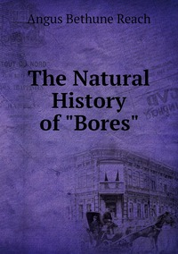 """Книга под заказ: «The Natural History of """"Bores""""»"""
