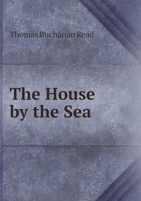 Книга под заказ: «The House by the Sea»