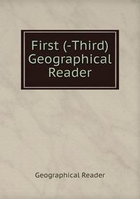 Книга под заказ: «First (-Third) Geographical Reader»