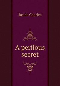Книга под заказ: «A perilous secret»