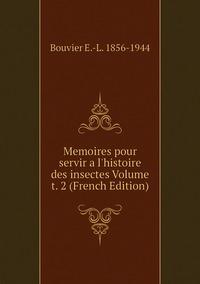 Книга под заказ: «Memoires pour servir a l'histoire des insectes Volume t. 2 (French Edition)»