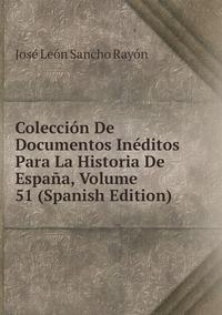 Книга под заказ: «Colección De Documentos Inéditos Para La Historia De España, Volume 51 (Spanish Edition)»