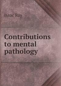 Contributions to mental pathology, Isaac Ray обложка-превью