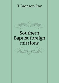 Книга под заказ: «Southern Baptist foreign missions»