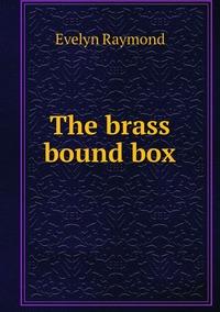Книга под заказ: «The brass bound box»