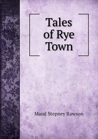 Tales of Rye Town, Maud Stepney Rawson обложка-превью