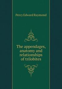 Книга под заказ: «The appendages, anatomy and relationships of trilobites»