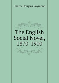 Книга под заказ: «The English Social Novel, 1870-1900»