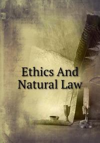 Книга под заказ: «Ethics And Natural Law»