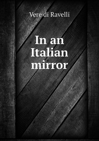 Книга под заказ: «In an Italian mirror»
