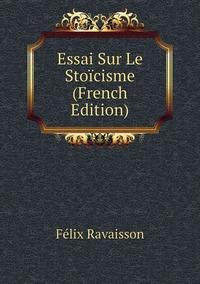 Книга под заказ: «Essai Sur Le Stoïcisme (French Edition)»