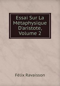 Книга под заказ: «Essai Sur La Métaphysique D'aristote, Volume 2»