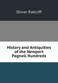 Книга под заказ: «History and Antiquities of the Newport Pagnell Hundreds»