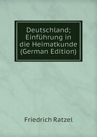 Книга под заказ: «Deutschland; Einführung in die Heimatkunde (German Edition)»
