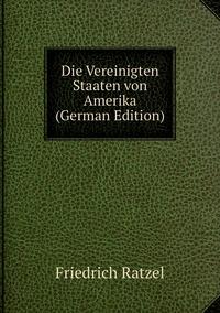 Книга под заказ: «Die Vereinigten Staaten von Amerika (German Edition)»
