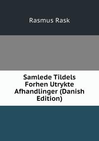 Книга под заказ: «Samlede Tildels Forhen Utrykte Afhandlinger (Danish Edition)»