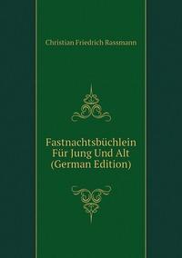 Книга под заказ: «Fastnachtsbüchlein Für Jung Und Alt (German Edition)»