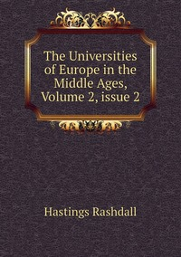 Книга под заказ: «The Universities of Europe in the Middle Ages, Volume 2,issue 2»