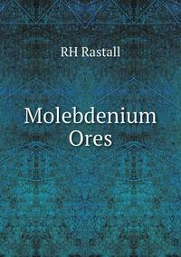 Книга под заказ: «Molebdenium Ores»