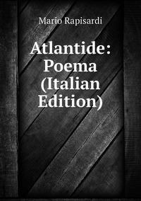 Atlantide: Poema (Italian Edition), Mario Rapisardi обложка-превью