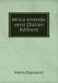 Africa orrenda; versi (Italian Edition), Mario Rapisardi обложка-превью