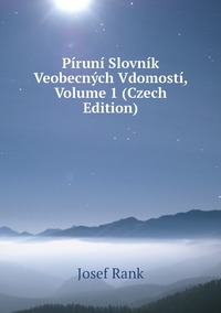 Книга под заказ: «Píruní Slovník Veobecných Vdomostí, Volume 1 (Czech Edition)»