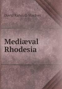 Книга под заказ: «Mediæval Rhodesia»
