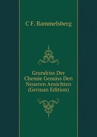 Книга под заказ: «Grundriss Der Chemie Gemäss Den Neueren Ansichten (German Edition)»
