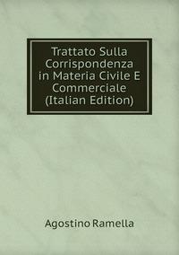 Trattato Sulla Corrispondenza in Materia Civile E Commerciale (Italian Edition), Agostino Ramella обложка-превью