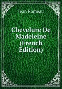 Chevelure De Madeleine (French Edition), Jean Rameau обложка-превью