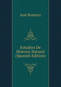 Книга под заказ: «Estudios De Historia Natural (Spanish Edition)»