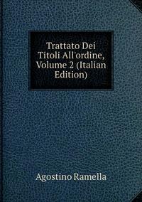 Trattato Dei Titoli All'ordine, Volume 2 (Italian Edition), Agostino Ramella обложка-превью