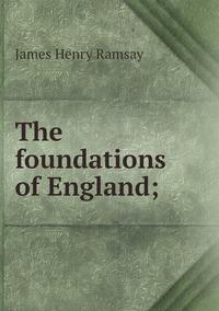 Книга под заказ: «The foundations of England;»