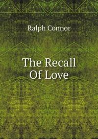 Книга под заказ: «The Recall Of Love»